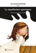 LA SÚPERHEROÏNA SUPERSÒNICA. EMOCIONS 5 (LA POR)