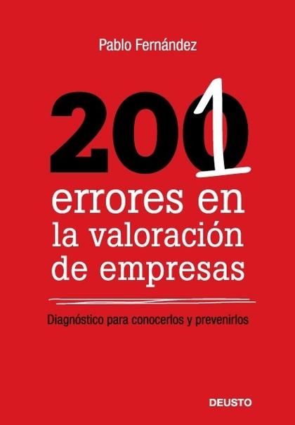 201 ERRORES EN LA VALORACIÓN DE EMPRESAS: DIAGNÓSTICO PARA CONOCERLOS Y PREVENIRLOS