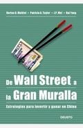 DE WALL STREET A LA GRAN MURALLA: ESTRATEGIAS PARA INVERTIR Y GANAR EN CHINA