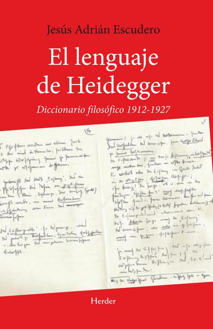 EL LENGUAJE DE HEIDEGGER. DICCIONARIO FILOSOFICO 1912-1927