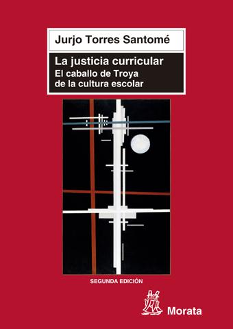 LA JUSTICIA CURRICULAR : EL CABALLO DE TROYA DE LA CULTURA ESCOLAR