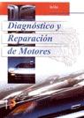 DIAGNOSTICO Y REPARACION DE MOTORES