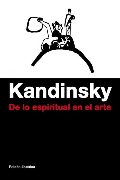 DE LO ESPIRITUAL EN EL ARTE. EDICIÓN CONMEMORATIVA NUMERADA 1911-2011