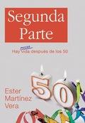 SEGUNDA PARTE : HAY MUCHA VIDA DESPUÉS DE LOS 50
