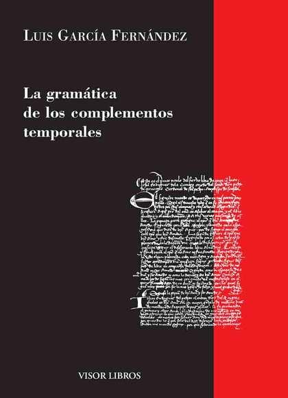 GRAMÁTICA DE LOS COMPLEMENTOS TEMPORALES