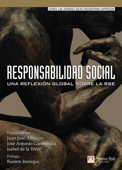 RESPONSABILIDAD SOCIAL : UNA REFLEXIÓN GLOBAL SOBRE LA RSE