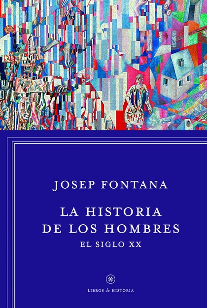 LA HISTORIA DE LOS HOMBRES: EL SIGLO XX.