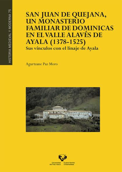 SAN JUAN DE QUEJANA, UN MONASTERIO FAMILIAR DE DOMINICAS EN EL VALLE ALAVÉS DE ASUS VÍNCULOS CO