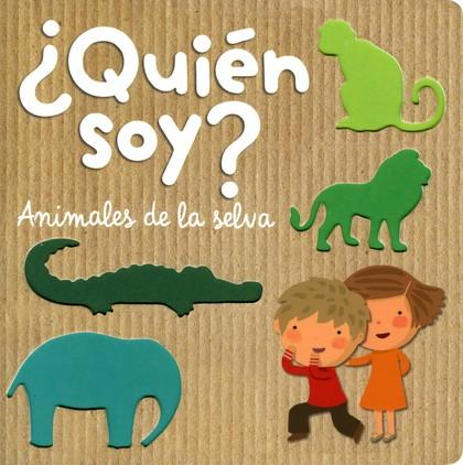 ¿QUIÉN SOY? : ANIMALES DE LA SELVA