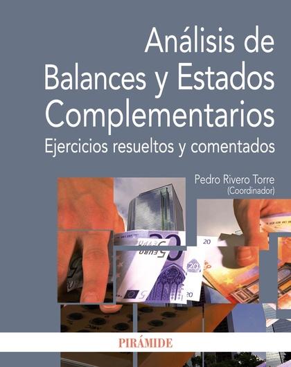 ANÁLISIS DE BALANCES Y ESTADOS COMPLEMENTARIOS : EJERCICIOS RESUELTOS Y COMENTADOS