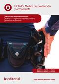 MEDIOS DE PROTECCIÓN Y ARMAMENTO. SEAD0112 - VIGILANCIA, SEGURIDAD PRIVADA Y PRO