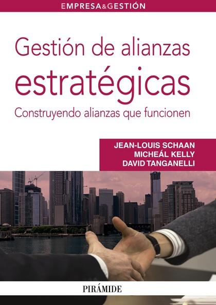 GESTIÓN DE ALIANZAS ESTRATÉGICAS : CONSTRUYENDO ALIANZAS QUE FUNCIONEN