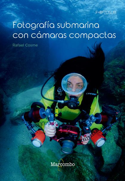FOTOGRAFÍA SUBMARINA CON CÁMARAS COMPACTAS.