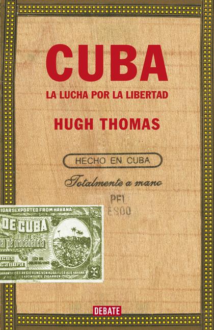 CUBA (EDICIÓN REVISADA Y AMPLIADA). LA LUCHA POR LA LIBERTAD