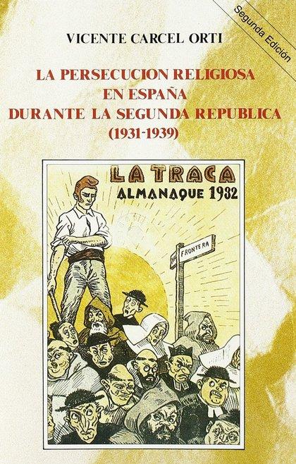 PERSECUCION RELIGIOSA EN ESPAÑA DURANTE SEGUNDA REPUBLICA