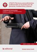 TÉCNICAS Y PROCEDIMIENTOS PROFESIONALES EN LA PROTECCIÓN DE PERSONAS, INSTALACIO