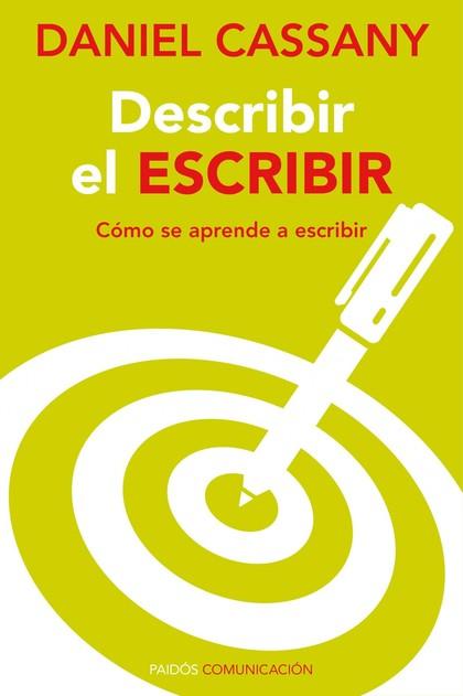 DESCRIBIR EL ESCRIBIR : CÓMO SE APRENDE A ESCRIBIR