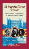 EL IMPERIALISMO CATALÁN: PRAT DE LA RIBA, CAMBÓ, D´ORS Y LA CONQUISTA