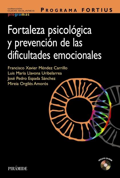 PROGRAMA FORTIUS : FORTALEZA PSICOLÓGICA Y PREVENCIÓN DE LAS DIFICULTADES EMOCIONALES