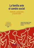 LA FAMILIA ANTE EL CAMBIO SOCIAL : ACTITUDES, PROSPECTIVA Y NUEVOS RETOS