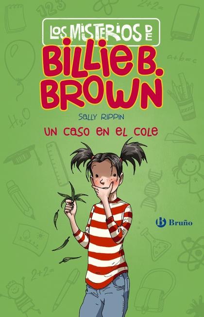 LOS MISTERIOS DE BILLIE B. BROWN, 3. UN CASO EN EL COLE.