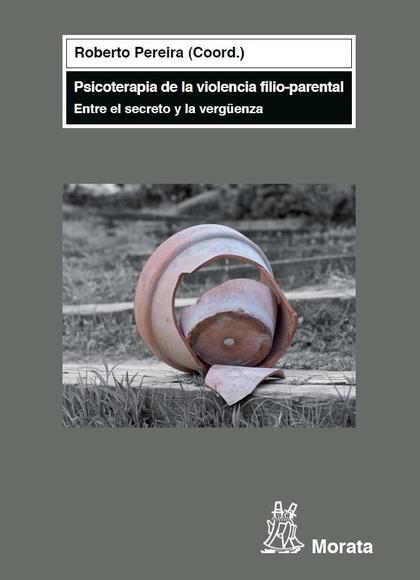 PSICOTERAPIA DE LA VIOLENCIA FILIO-PARENTAL : ENTRE EL SECRETO Y LA VERGÜENZA