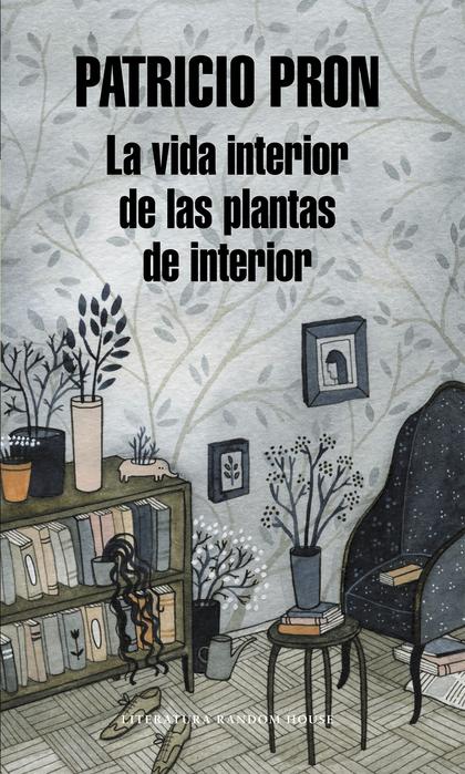 LA VIDA INTERIOR DE LAS PLANTAS DE INTERIOR.