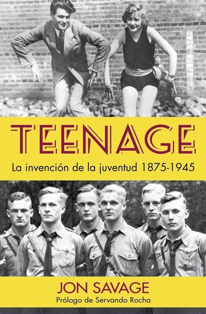 TEENAGE LA INVENCIÓN DE LA JUVENTUD