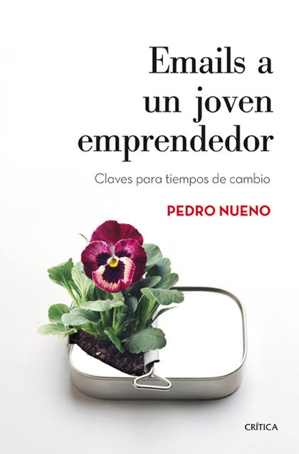 EMAILS A UN JOVEN EMPRENDEDOR : CLAVES PARA TIEMPO DE CAMBIO