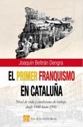 EL PRIMER FRANQUISMO EN CATALUÑA.