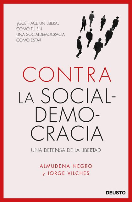 CONTRA LA SOCIALDEMOCRACIA. UNA DEFENSA DE LA LIBERTAD