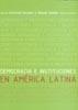 DEMOCRACIA E INSTITUCIONES EN AMÉRICA LATINA