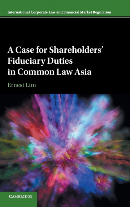 A CASE FOR SHAREHOLDERS FIDUCIARY DUTIES IN COMMON LAW ASIA