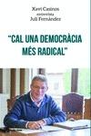 ´CAL UNA DEMOCRÀCIA MÉS RADICAL´. XAVI CASINOS ENTREVISTA JULI FERNÀNDEZ