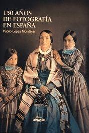 150 AÑOS DE FOTOGRAFÍA EN ESPAÑA