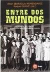 ENTRE DOS MUNDOS: ANTOLOGÍA DE RELATOS INTERCULTURALES NORTEAMERICANOS