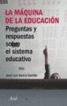 LA MÁQUINA DE LA EDUCACIÓN: PREGUNTAS Y RESPUESTAS SOBRE EL SISTEMA ED