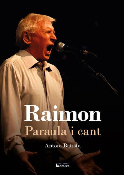 RAIMON. PARAULA I CANT