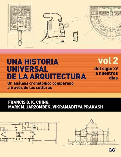 UNA HISTORIA UNIVERSAL DE LA ARQUITECTURA : UN ANÁLISIS CRONOLÓGICO COMPARADO A TRAVÉS DE LAS C