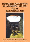 TOMO XI HISTORIA DE LA PLAZA DE TOROS DE LA MALAGUETA 1876-1936, DESDE 1923-1925.
