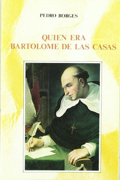 QUIEN ERA BARTOLOME DE LAS CASAS