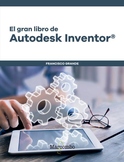 GRAN LIBRO DE AUTODESK INVENTOR«,EL