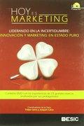 09 HOY ES MARKETING. LIDERANDO EN LA INCERTIDUMBRE +DVD. LIDERANDO EN LA INCERTIDUMBRE INNOVACI