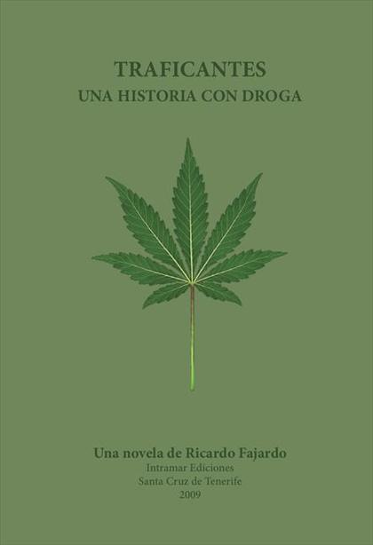 TRAFICANTES : UNA HISTORIA CON DROGA