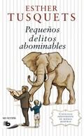 PEQUEÑOS DELITOS ABOMINABLES : CATÁLOGO DE BUENAS MANERAS
