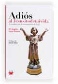 ADIÓS AL JESUSITODEMIVIDA : A VUELTAS CON LA TRANSMISIÓN DE LA FE