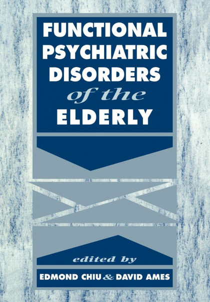 FUNCTIONAL PSYCHIATRIC DISORDERS OF THE ELDERLY