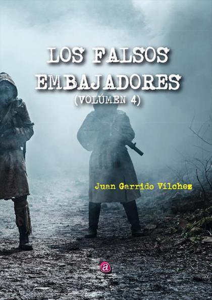 LOS FALSOS EMBAJADORES VOLÚMEN 4
