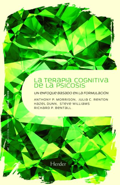 TERAPIA COGNITIVA DE LA PSICOSIS : UN ENFOQUE BASADO EN LA FORMULACIÓN