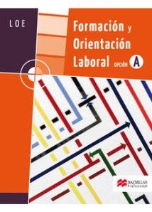 FORMACIÓN Y ORIENTACIÓN LABORAL, LOE, OPCIÓN A